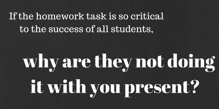 if-the-homework-task-is-so-critical-to-the-success-of-all-students
